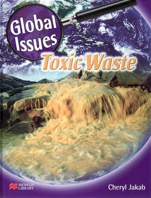 Global Issues Toxic Waste Macmillan Library by