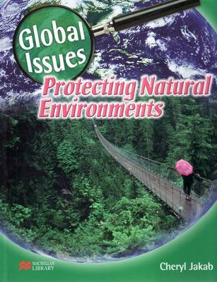Global Issues Protecting Natural Environments Macmillan Library by
