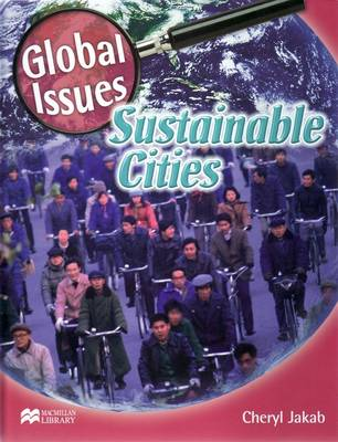 Global Issues Sustainable Cities Macmillan Library by