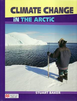 Climate Change the Arctic Macmillan Library by