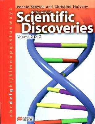 A-Z of Scientific Discoveries Volume 2 D-G Macmillan Library D-G by
