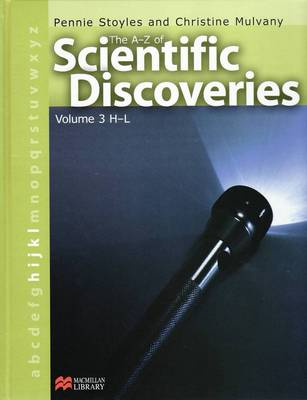 A-Z of Scientific Discoveries Volume 3 H-L Macmillan Library H-L by