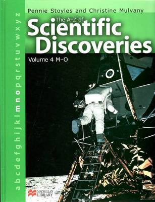 A-Z of Scientific Discoveries Volume 4 M-O Macmillan Library M-O by