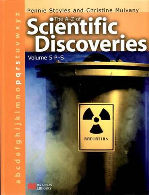 A-Z of Scientific Discoveries Volume 5 P-S Macmillan Library P-S by