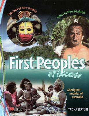 First Peoples of Oceania Macmillan Library by Trisha Sertori
