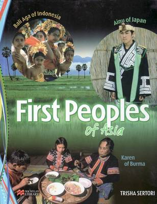 First Peoples of Asia Macmillan Library by Trisha Sertori