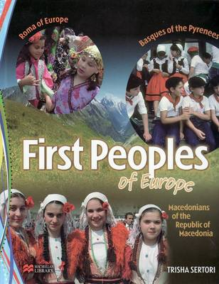 First Peoples of Europe Macmillan Library by Trisha Sertori
