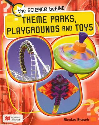 Theme Parks, Playgrounds and Toys by Nicolas Brasch