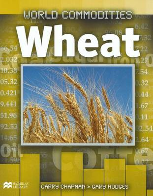 Wheat by Garry Chapman, Gary Hodges