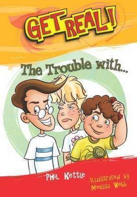 The Trouble with... by Phil Kettle