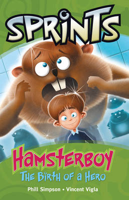Hamsterboy The Birth of a Hero by Phill Simpson, Vincent Vigla