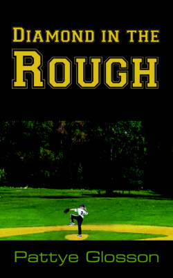 Diamond in the Rough by Pattye Glosson