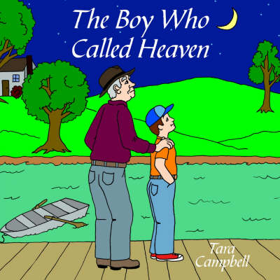 The Boy Who Called Heaven by Tara Campbell