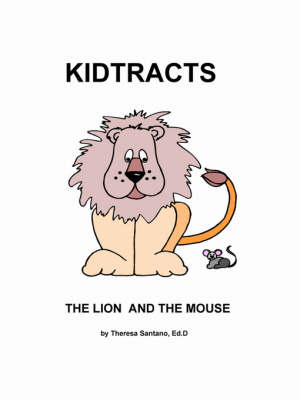 Kidtracts The Lion and the Mouse by Theresa Santano Ed.D