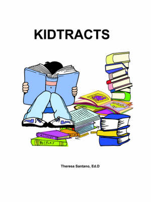 Kidtracts by Theresa Santano Ed. D.