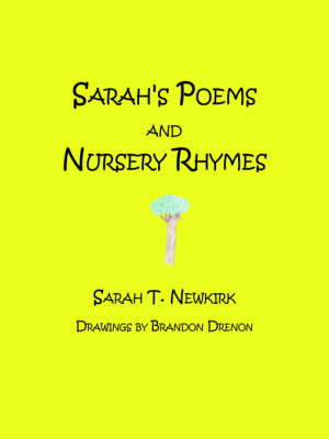 Sarah's Poems And Nursery Rhymes by Sarah T. Newkirk