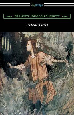 The Secret Garden (Illustrated by Charles Robinson) by Francis Hodgson Burnett