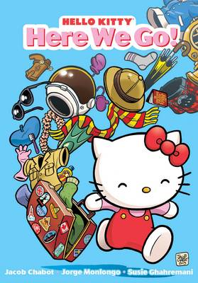 Hello Kitty: Here We Go! by Jacob Chabot, Jorge Monlongo