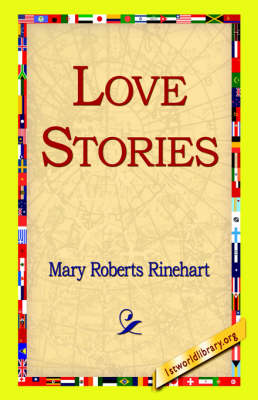 Love Stories by Mary Roberts Rinehart
