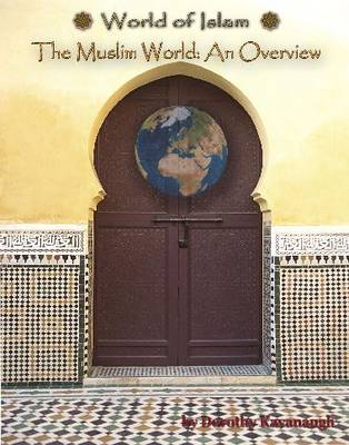 The Muslim World An Overview by Dorothy Kavanaugh