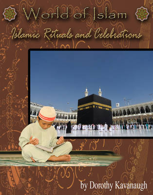 Islamic Rituals and Celebrations by Dorothy Kavanaugh