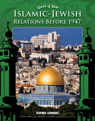 Islamic-Jewish Relations Before 1947 by Tanya Sklar
