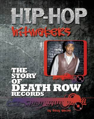 The Story of Death Row Records by Trey White