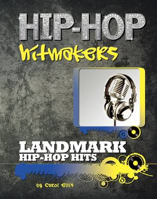 Landmark Hip Hop Hits by Carol Ellis
