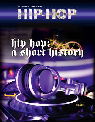 Hip Hop A Short History by C.F. Earl