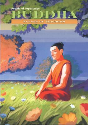 Buddha - Father of Buddhism by Anna Carew-Miller