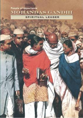 Mohandas K. Ghandi - Spiritual Leader by Diane Cook