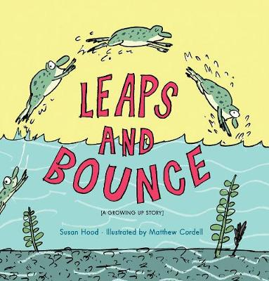 Leaps and Bounce by Matthew Cordell, Susan Hood