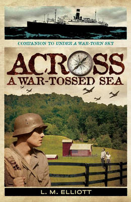 Across a War-Tossed Sea by L. M. Elliot