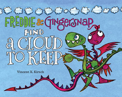 Freddie & Gingersnap Find a Cloud to Keep by Vincent Kirsch