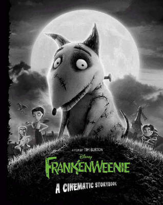 Frankenweenie: A Cinematic Storybook by Thomas Macri
