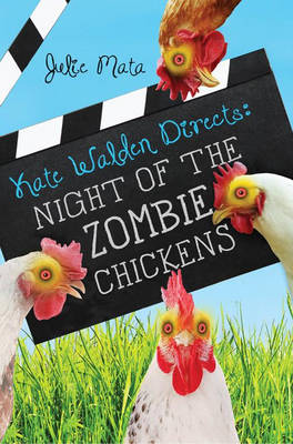 Kate Walden Directs Night of the Zombie Chickens by Julie Mata