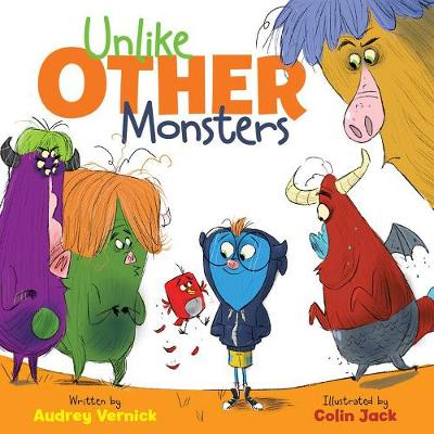 Unlike Other Monsters by Colin Jack, Audrey Vernick
