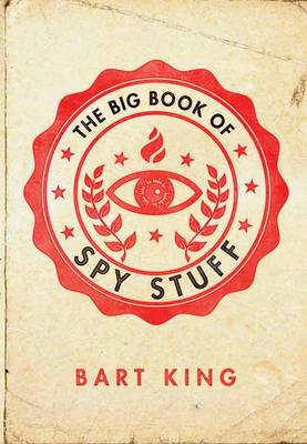 The Big Book of Spy Stuff by Bart King