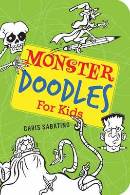 Monster Doodles for Kids by Chris Sabatino
