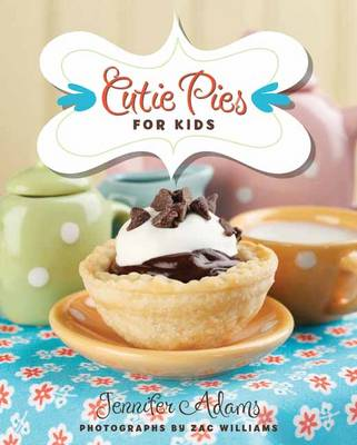 Cutie Pies for Kids by Jennifer Adams