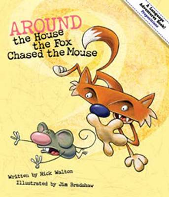 Around the House, the Fox Chased the Mouse Adventures in Prepositions by Rick Walton