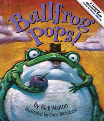 Bullfrog Pops Adventures in Verbs and Objects by Rick Walton