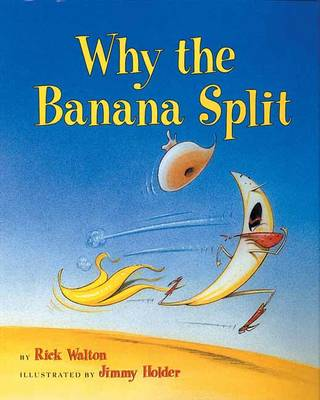 Why the Banana Split Adventures in Idioms by Rick Walton