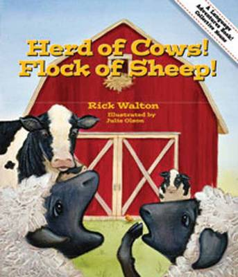 Herd of Cows, Flock of Sheep Adventures in Collective Nouns by Rick Walton