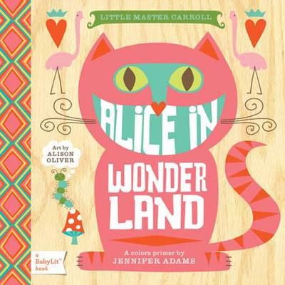 Little Master Carroll Alice in Wonderland by Jennifer Adams, Alison Oliver