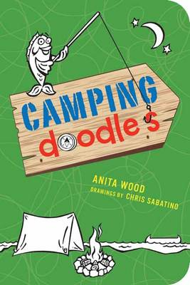 Camping Doodles for Kids by Anita Wood, Chris Sabatino