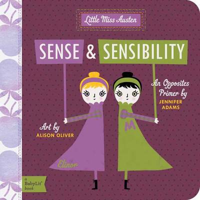 Little Miss Austen Sense and Sensibility by Jennifer Adams, Alison Oliver