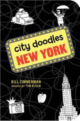 City Doodles New York by Bill Zimmerman, Tom Bloom
