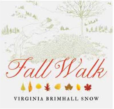 Fall Walk by Virginia Brimhall Snow