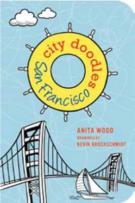 City Doodles San Francisco by Anita Wood, Kevin Brockschmidt